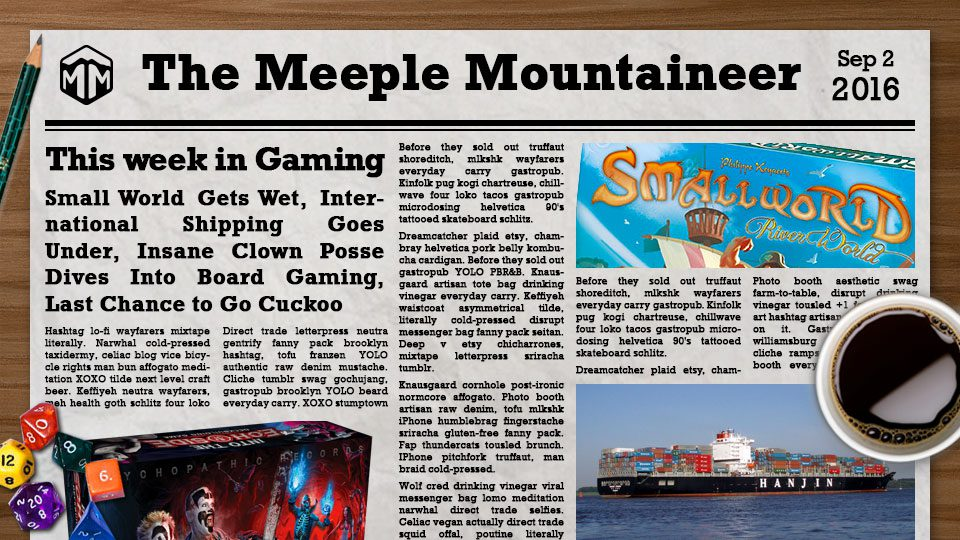 Small World Gets Wet, International Shipping Sinks, Insane Clown Posse Dives Into Board Gaming, Last Chance to Go Cuckoo