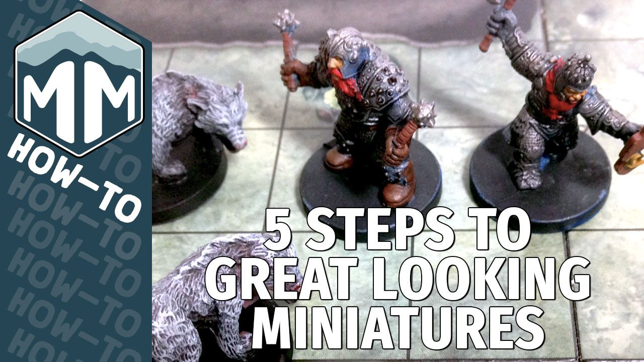 5 Steps to Great Looking Miniatures