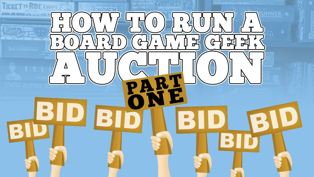How to Run a Board Game Geek Auction - Part 01 - header