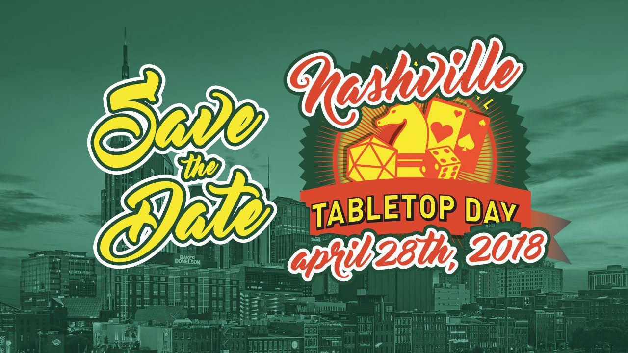 Nashville Tabletop Day 2018 is April 28th – Save the Date