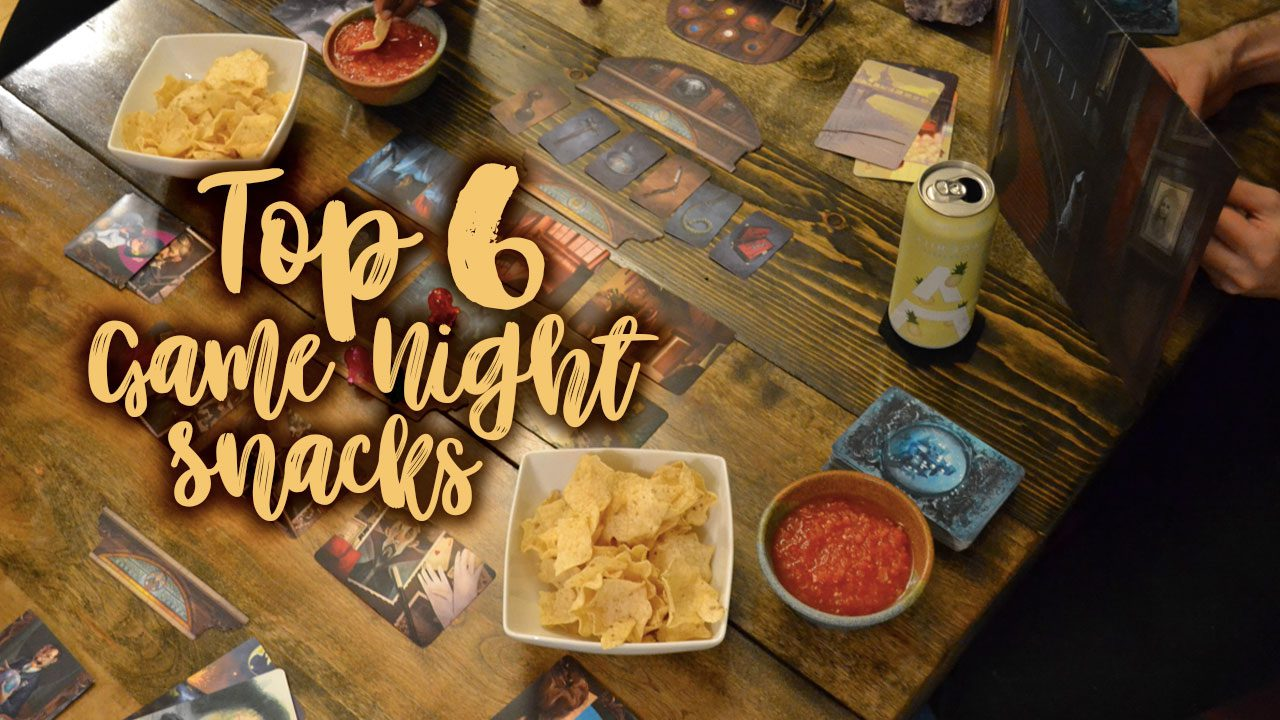 Top 6 Game Night Snacks header