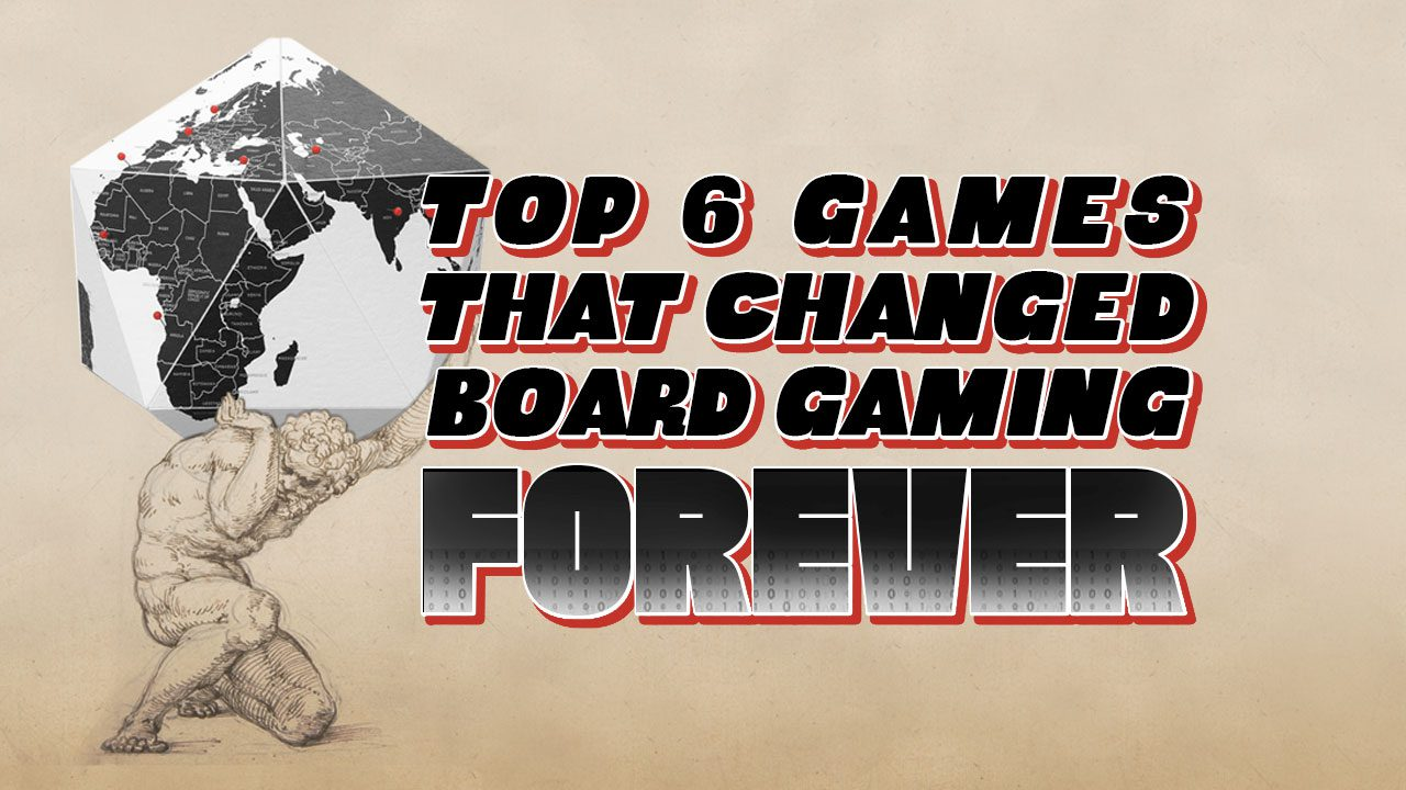 Top 6 Games that Changed Board Gaming Forever header