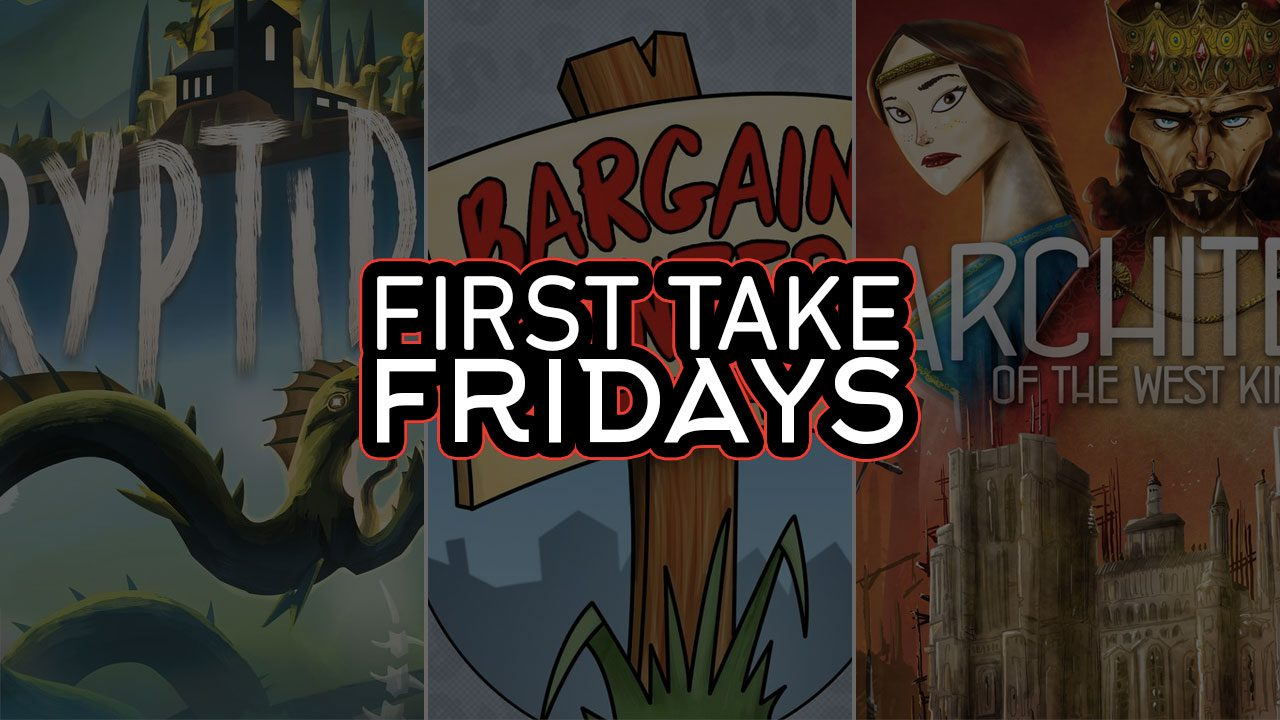 First Take Fridays - Cryptid, Bargain Hunter, and Architects of the West Kingdom header