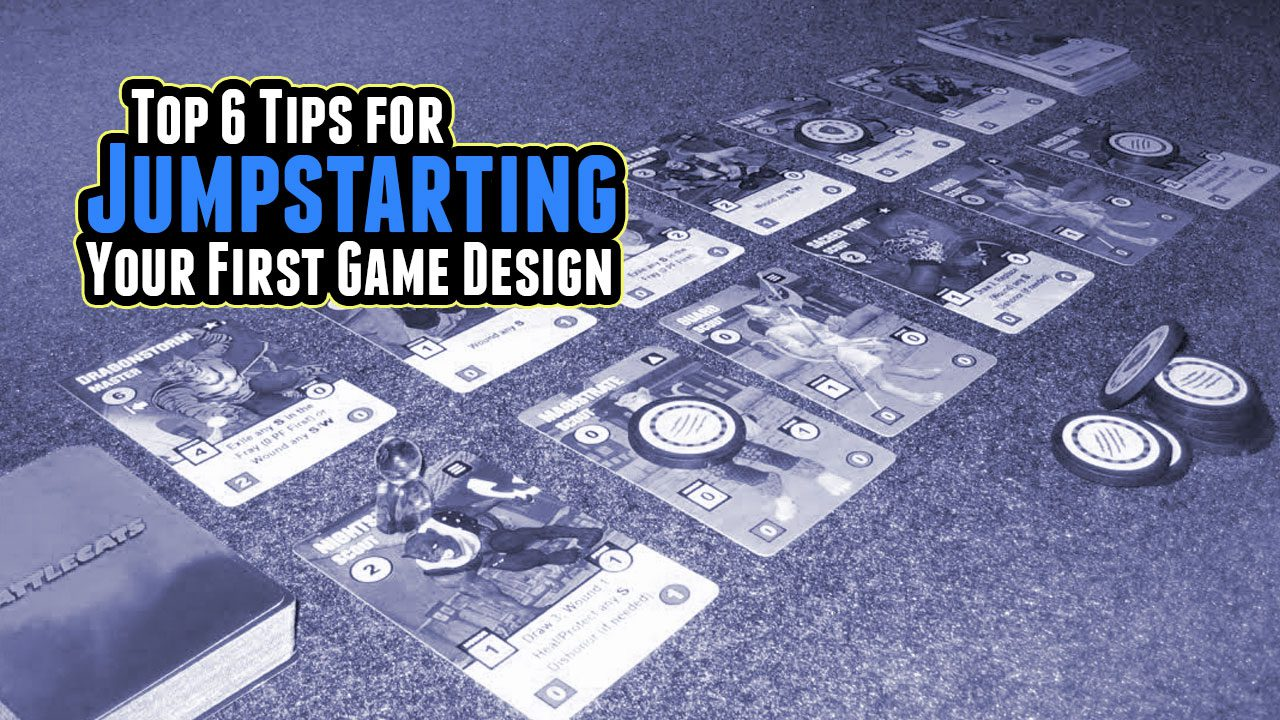 Top 6 Tips to Jumpstart Your First Game Design header