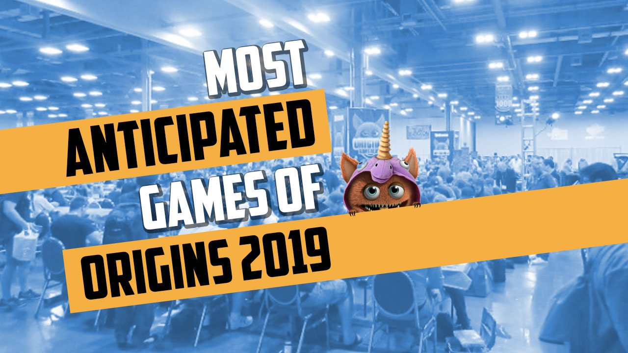 Most Anticipated Origins 2019 Games header