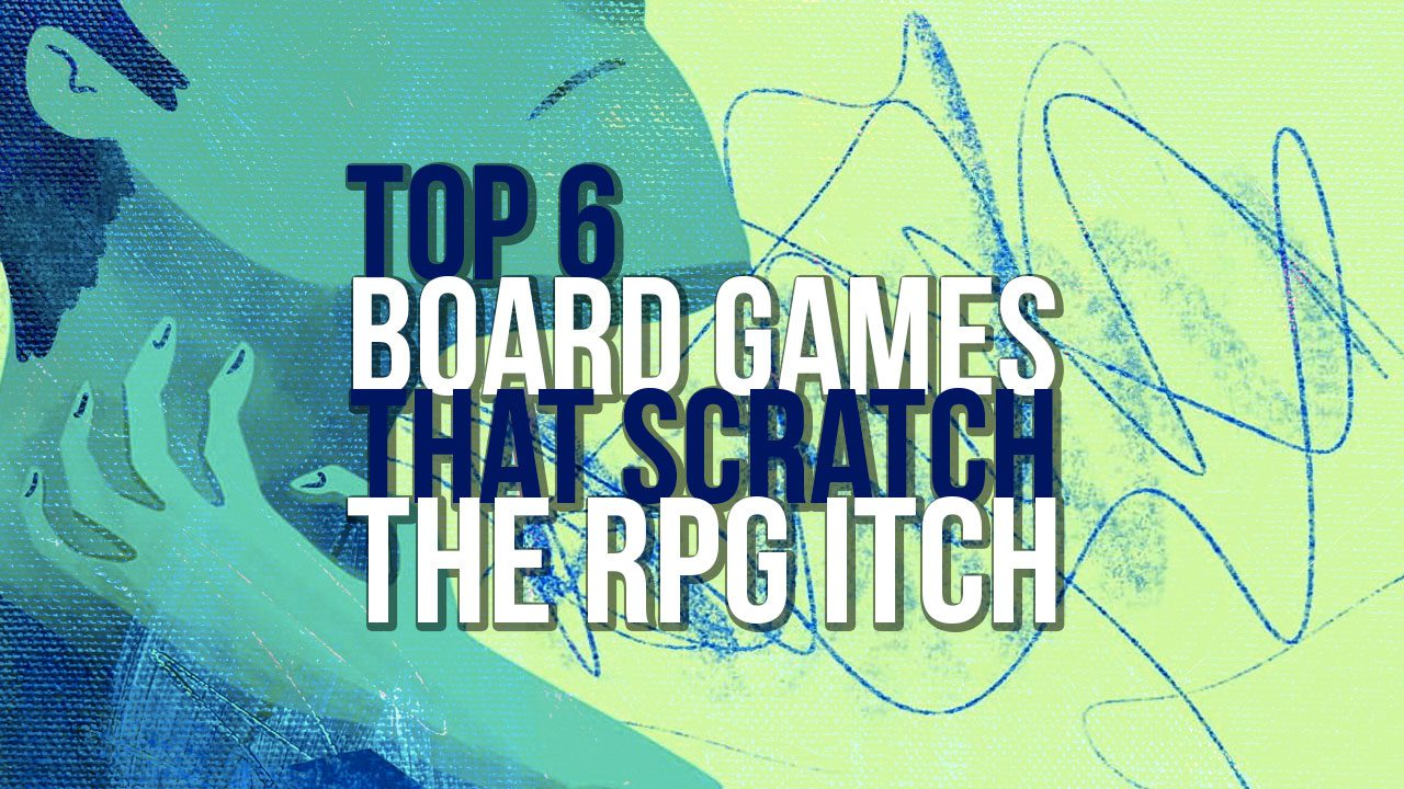 Top 6 Board Games that Scratch the RPG Itch header